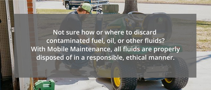 Not sure how or where to discard contaminated fuel, oil or other fluids? With Mobile Maintenance from RDO Equipment Co., all fluids are properly disposed of in a responsible, ethical manner.