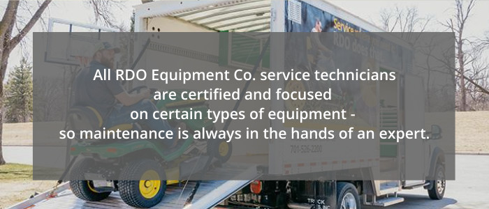 All RDO Equipment Co. service technicians are certified and focused on certain types of equipment- so maintenance is always in the hands of an expert.